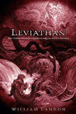 Leviathan: The Relation Between Organized Religion and Christianity William Landon