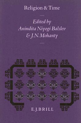 Religion and Time (Studies in the History of Religions) Anindita Niyogi Balslev