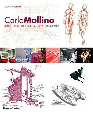 Carlo Mollino: Architecture as Autobiography, Revised and Expanded Edition  by  Giovanni Brino