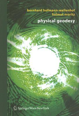 Physical Geodesy  by  Bernhard Hofmann-Wellenhof