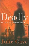 Deadly Disclosures: A Dinah Harris Mystery