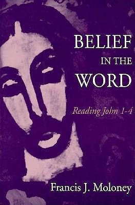 Belief in the Word  by  Francis J. Moloney