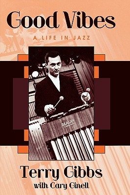 Good Vibes: A Life in Jazz: A Life in Jazz  by  Tamra B. Orr