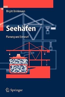 Seehäfen: Planung Und Entwurf  by  Birgitt Brinkmann