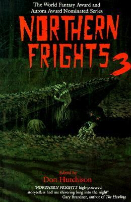 Northern Frights III (Northern Frights, #3) Don Hutchison