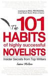 The 101 Habits of Highly Successful Novelists: Insider Secrets from Top Writers