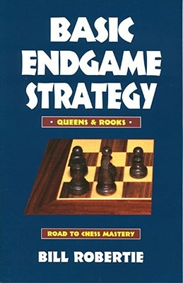 Basic Endgame Stratgy:  Queens & Rooks  by  Bill Robertie