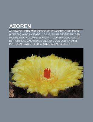 Azoren: Angra Do Hero Smo, Geographie (Azoren), Religion (Azoren), Air-Transat-Flug 236, Flugzeugabsturz Am Monte Redondo, RMS Source Wikipedia