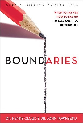 Boundaries: When to Say Yes, How to Say No to Take Control of Your Life (Paperback)