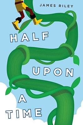Half Upon a Time (Half Upon a Time, #1) James  Riley