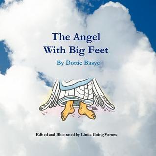 The Angel with Big Feet  by  Dottie Basye