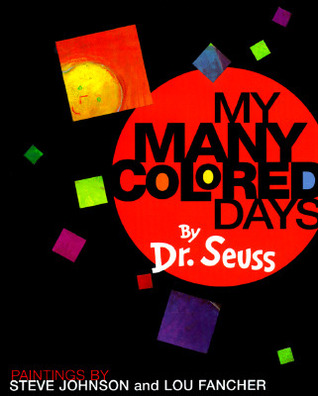 Book Review: Dr. Seuss' My Many Colored Days