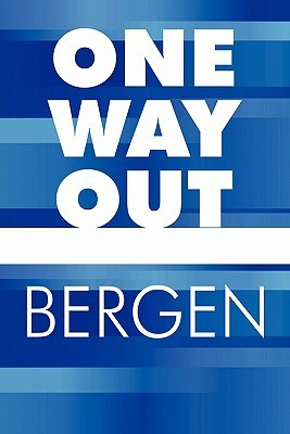 One Way Out  by  Bergen