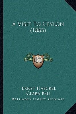 A Visit to Ceylon (1883)  by  Ernst Haeckel