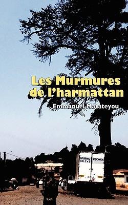 Les Murmures de LHarmattan  by  Emmanuel Matateyou