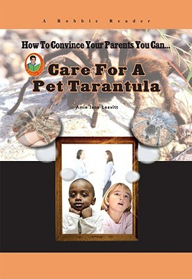 Care for a Pet Tarantula  by  Amie Jane Leavitt