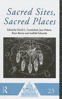 Sacred Sites, Sacred Places D. Carmichael
