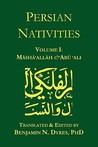 Persian Nativities Volume I: Masha'allah and Abu 'Ali