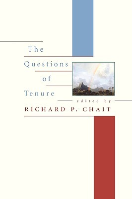 The Questions of Tenure  by  Richard P. Chait