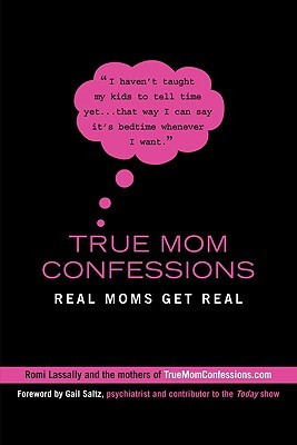 True Mom Confessions: Real Moms Get Real (2009)