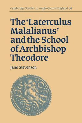 The Laterculus Malalianus and the School of Archbishop Theodore  by  Jane Stevenson