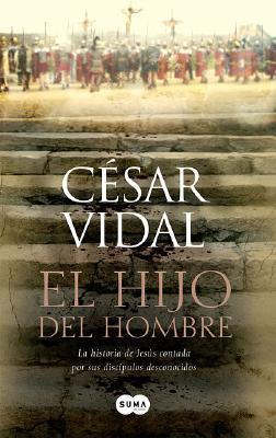 El hijo del hombre/ The Son of God César Vidal