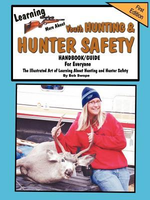 Learnn More about Youth Hunting & Hunter Safety Handbook/Guide Bob Swope
