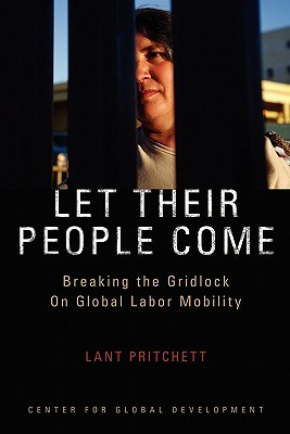 Let Their People Come by Lant Pritchett