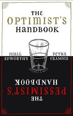The Optimist's Handbook: A Companion to Hope; The Pessimist's Handbook: A Companion to Despair