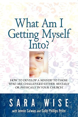 What Am I Getting Myself Into? Sara Wise