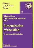 Alchemization of the Mind: Literature and Dissociation Zbigniew Białas