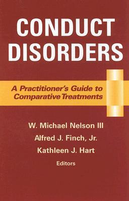 Conduct Disorders: A Pracitioners Guide to Comparative Treatment W. Michael Nelson III