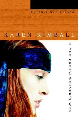 Karen Kimball & the Dream Weavers Web  by  Cynthia Sue Larson
