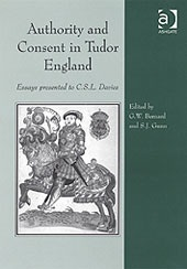 Authority and Consent in Tudor England: Essays Presented to C.S.L. Davies  by  George Bernard