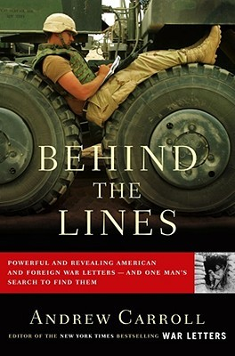 Behind the Lines: Powerful and Revealing American and Foreign War Letters--and One Man's Search to Find Them