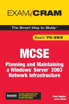 MCSE Exam 70-293: Planning and Maintaining a Windows Server 2003 Network Infrastructure Diana Huggins