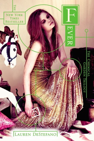 Fever (The Chemical Garden, #2)