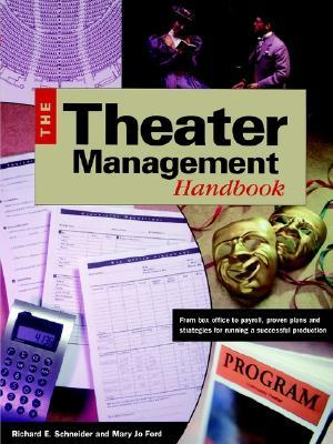 Theater Managemenr Handbook: From Box Office to Payroll, Proven Plans and Strategies for Running a Successful Production Mary Jo Ford
