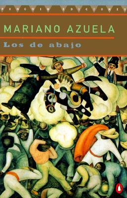 an analysis of the heroes in the novel of mexican revolution the underdogs by mariano azuela The underdogs, a story of the mexican revolution library of the underdogs, a novel of the mexican revolution 1915- azuela, mariano, 1873-1952.