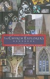 The Church Explorer's Handbook: A Guide to Looking at Churches and Their Contents