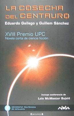 La Cosecha del Centauro. XVIII Premio UPC. Novela Corta de Ciencia Ficción