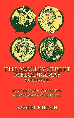 The Mosley Street Molodramas - Volume 2  by  William P. Johnson