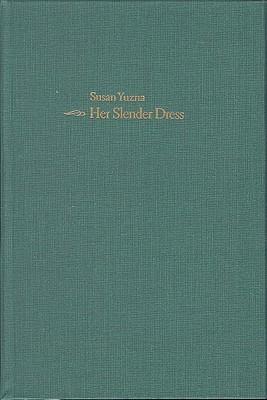 Her Slender Dress Susan Yuzna