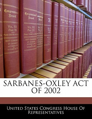 Sarbanes-Oxley Act of 2002  by  United States House of Representatives