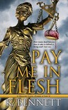 Pay Me in Flesh (Mallory Caine, Zombie-at-Law, #1)