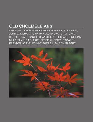 Old Cholmeleians: Clive Sinclair, Gerard Manley Hopkins, Alan Bush, John Betjeman, Robin Ray, Lloyd Owen, Highgate School, Owen Barfield Source Wikipedia