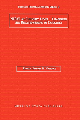 NEPAD at country level--changing aid relationships in Tanzania  by  Samuel M. Wangwe