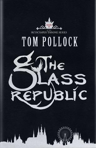 The Glass Republic (The Skyscraper Throne, #2)