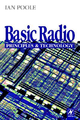 Basic Radio: Principles and Technology  by  Ian Poole