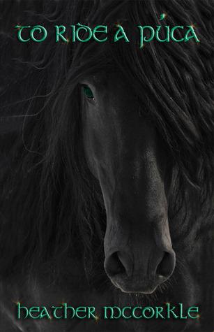 To Ride a Púca by Heather McCorkle